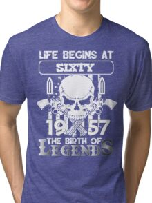 Life begins at sixty 1957 the birth of legends Tri-blend T-Shirt