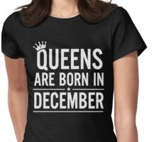 Queens Are Born In December T-shirt, Women's Birthday Gift Womens Fitted T-Shirt
