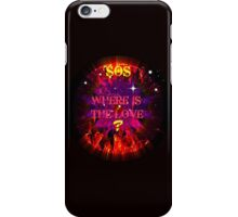SOS ...---... WHERE IS THE LOVE WORLD TOUR????????. iPhone Case/Skin