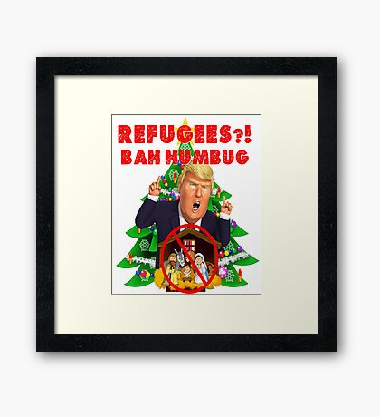 Funny Donald Trump Christmas Satire Refugees Bah Humbug Manger Nativity Wall Jesus Present Tree Holiday Nasty Women Deplorables Gag Gift Republican Democrat 2016 Election President  Framed Print