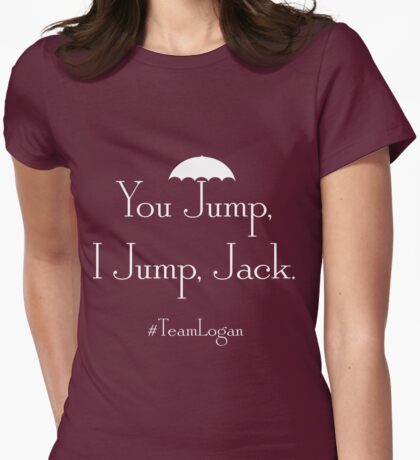 """Gilmore Girls Team Logan """"You Jump, I Jump, Jack"""" (White) Womens Fitted T-Shirt"""