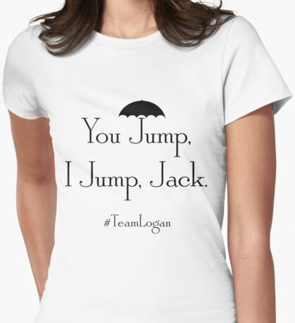 "Gilmore Girls Team Logan ""You Jump, I Jump, Jack"" (Black) Womens Fitted T-Shirt"