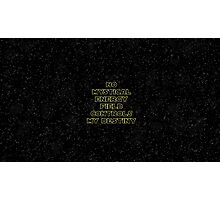 No mystical energy field controls my destiny - Han Solo Photographic Print