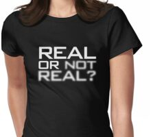 Real or Not Real? Womens Fitted T-Shirt