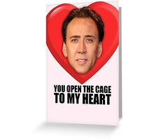 Nicolas Cage - You Open the Cage to My Heart Greeting Card