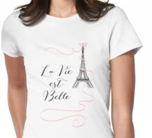 La Vie est Belle Paris Quote Womens Fitted T-Shirt