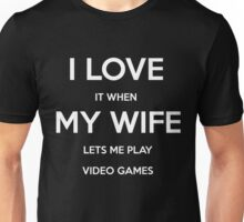 I Love It When My Wife Lets Me Play Video Games Shirt Gamer Unisex T-Shirt