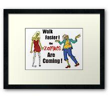 Walk Faster! Framed Print