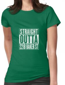 Straight Outta 221B Baker St Womens Fitted T-Shirt