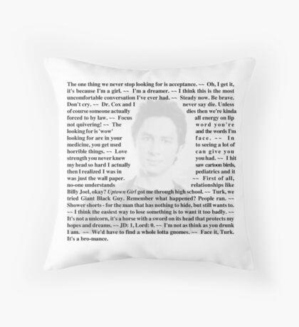 """Scrubs - Quotes of Dr. John """"JD"""" Dorian Throw Pillow"""