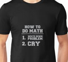 Write Down Problem & Cry Unisex T-Shirt