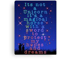It's not just a unicorn Canvas Print