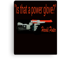 """Is That a Power Glove?"" Canvas Print"
