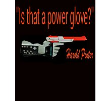 """Is That a Power Glove?"" Photographic Print"