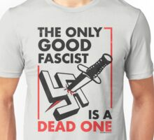 The Only Good Fascist is a Dead One Unisex T-Shirt