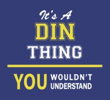 It's A DIN thing, you wouldn't understand !! T-Shirt
