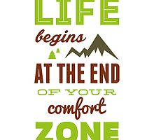 Life begins at the end of your comfort zone. by spoll