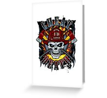 Cheat Death - Firefighters Greeting Card