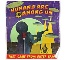 Humans Are Among Us! Poster