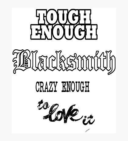 Tough Blacksmith Gift Idea Photographic Print