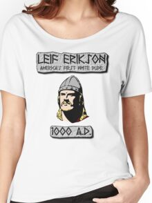Leif Erikson: America's First White Dude Women's Relaxed Fit T-Shirt