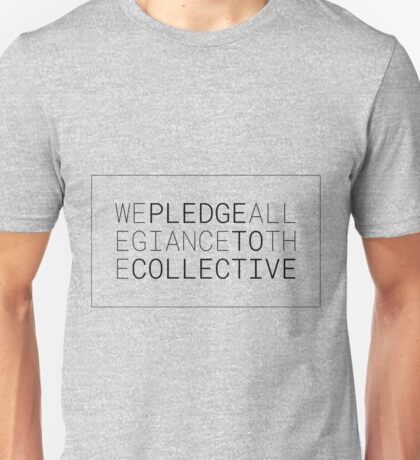 We Pledge Allegiance To The Collective Unisex T-Shirt