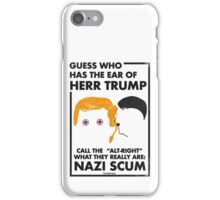 Guess Who Has the Ear of Herr Trump iPhone Case/Skin