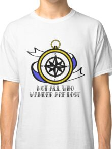 Not All Who Wander Are Lost - Compass Classic T-Shirt