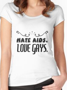 HATE AIDS LOVE GAYS T-SHIRT Women's Fitted Scoop T-Shirt