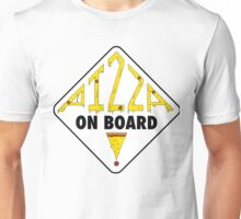 Pizza on Board Unisex T-Shirt