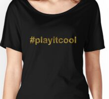 play it cool | Golden Women's Relaxed Fit T-Shirt