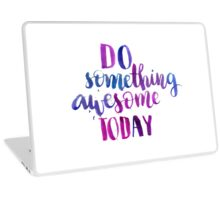 Do something awesome today - Inspirational calligraphic quote Laptop Skin