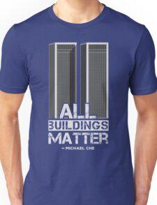 All Buildings Matter Unisex T-Shirt