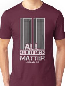 All Buildings Matter Unisex T-Shirt