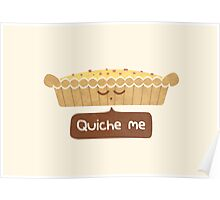 Quiche Me Poster