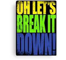 Lucio - Let's Break it DOWN! Canvas Print