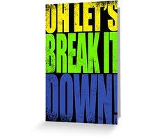 Lucio - Let's Break it DOWN! Greeting Card