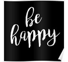 Be Happy | Quote Poster