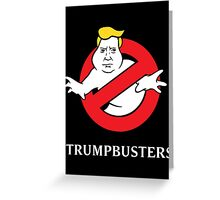 Trump Busters  Greeting Card