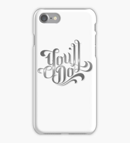 You'll Do iPhone Case/Skin