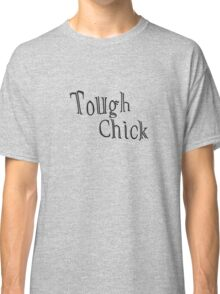"""Tough Chick"" typography Classic T-Shirt"