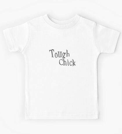 """""""Tough Chick"""" typography Kids Tee"""