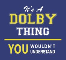 It's A DOLBY thing, you wouldn't understand !! by satro