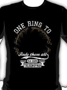 One ring to.. T-Shirt