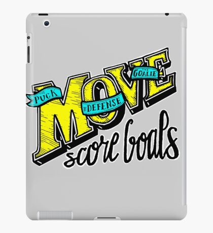 Move the Puck, Score Goals (Type) iPad Case/Skin