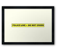 Police Line - Do Not Cross Framed Print