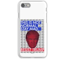 This is Not Normal. Stay Mad. iPhone Case/Skin