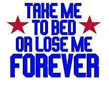 Top Gun - Take Me To Bed Or Lose Me Forever Photographic Print