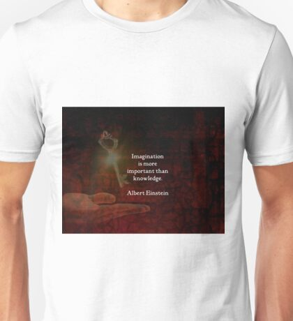 Imagination is more important than knowledge Einstein Inspirational Quote Unisex T-Shirt