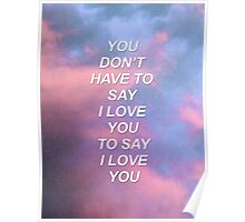 You don't have to say I love you Troye {SAD LYRICS} Poster